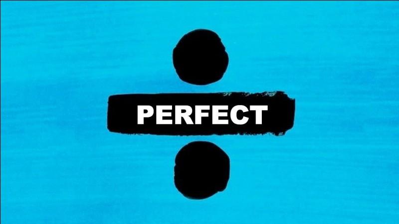 """Qui chante """"The perfect"""" ?"""