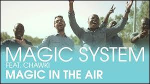 Quels fonctionnaires devraient utiliser les paroles de ''Magic in the Air'' du groupe Magic System dans l'exercice de leur métier ?