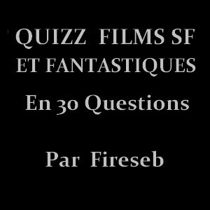 Quizz Films SF et Fantastiques