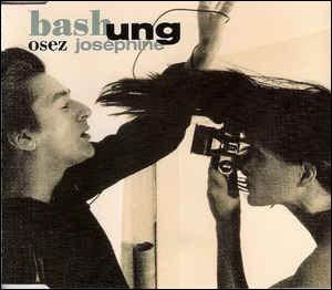 Une autre Joséphine avec Alain Bashung !A l'arrière des ...Je suis le roi des scélératsA qui sourit la vie.