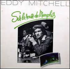 Eddy Mitchell maintenant !Sur la route de MemphisJe viens vers elle, mais pas dans une ... blancheDans un costume un peu élimé aux manchesJ'ai le droit de me taire et d'fumer.