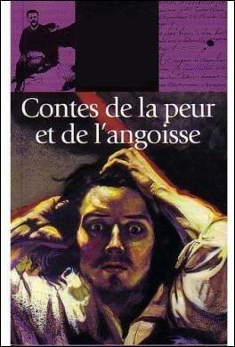 """Qui a écrit """"Contes de la peur et de l'angoisse"""" ?"""