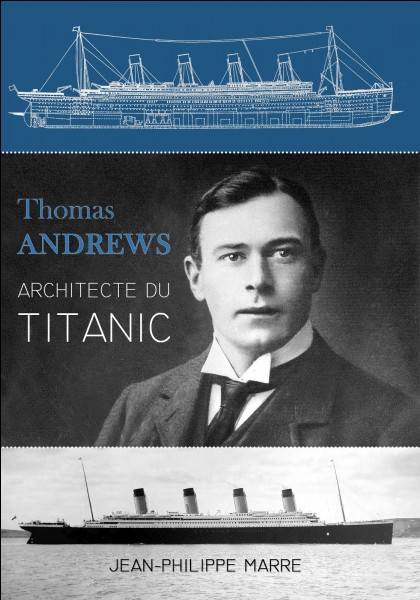 Comment s'écrit le nom de l'architecte qui a conçu le Titanic ?