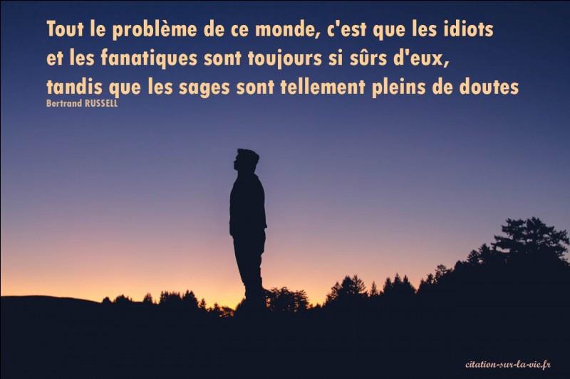 """À qui doit-on cette phrase : """"La vie est un mystère qu'il faut vivre, et non un problème à résoudre."""" ?"""