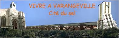 Les habitants de Varangéville (Meurthe-et-Moselle) portent le gentilé ...