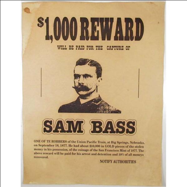 Qui était Sam Bass ?