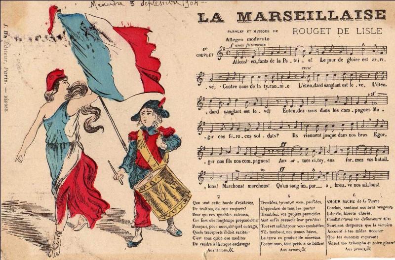 Depuis qu'elle a été écrite en 1792, à Strasbourg, par Rouget de Lisle, la Marseillaise a toujours été l'hymne national français !