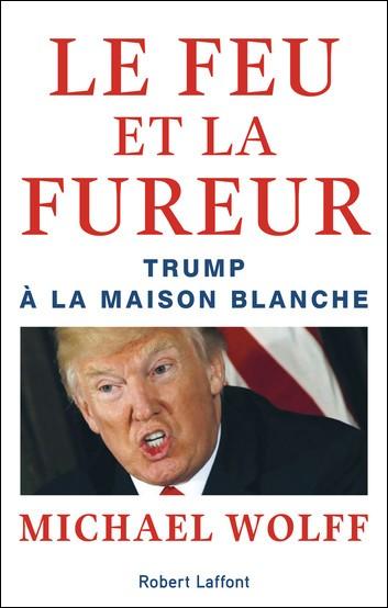 Comment se nomme le livre écrit par Mickael Wolff qui traite de l'accession au pouvoir de Donald Trump