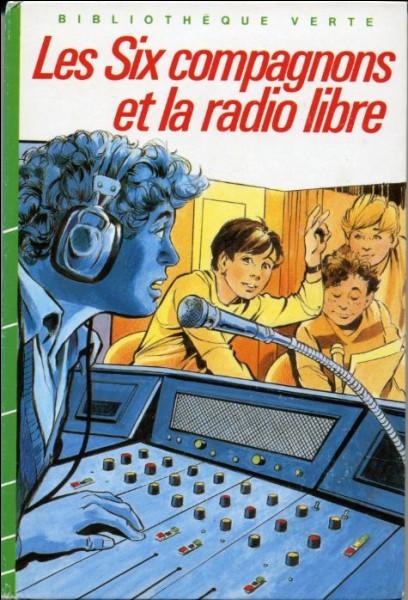 """Qui a écrit """"Les Six Compagnons et la Radio libre"""" ?"""