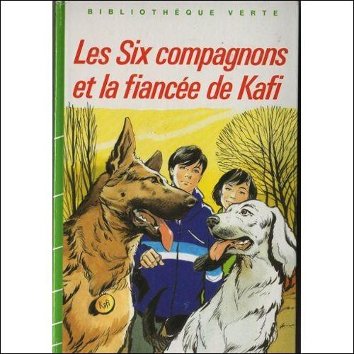 """Qui a écrit """"Les Six Compagnons et la Fiancée de Kafi"""" ?"""