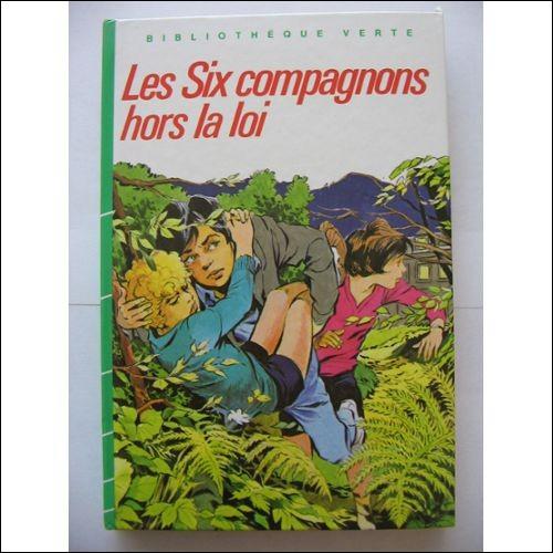 """Qui a écrit """"Les Six Compagnons hors-la-loi"""" ?"""