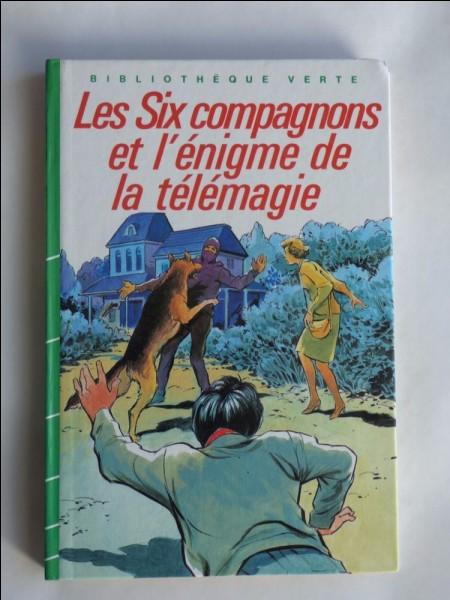 """Qui a écrit """"Les Six Compagnons et l'Énigme de la télémagie"""" ?"""