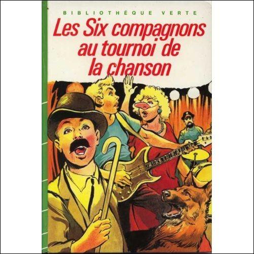 """Qui a écrit """"Les Six Compagnons au Tournoi de la chanson"""" ?"""