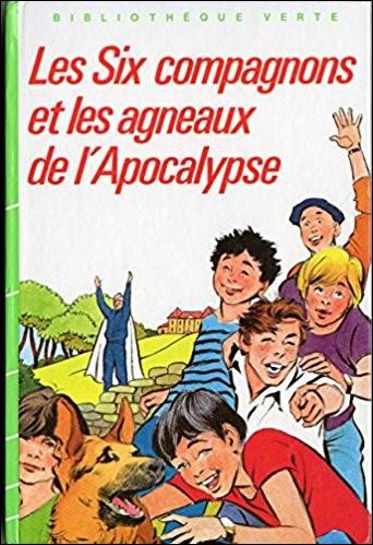 """Qui a écrit """"Les Six Compagnons et les Agneaux de l'Apocalypse"""" ?"""