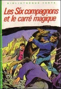 """Qui a écrit """"Les Six Compagnons et le Carré magique"""" ?"""
