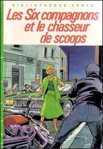 """Qui a écrit """"Les Six Compagnons et le Chasseur de scoops"""" ?"""