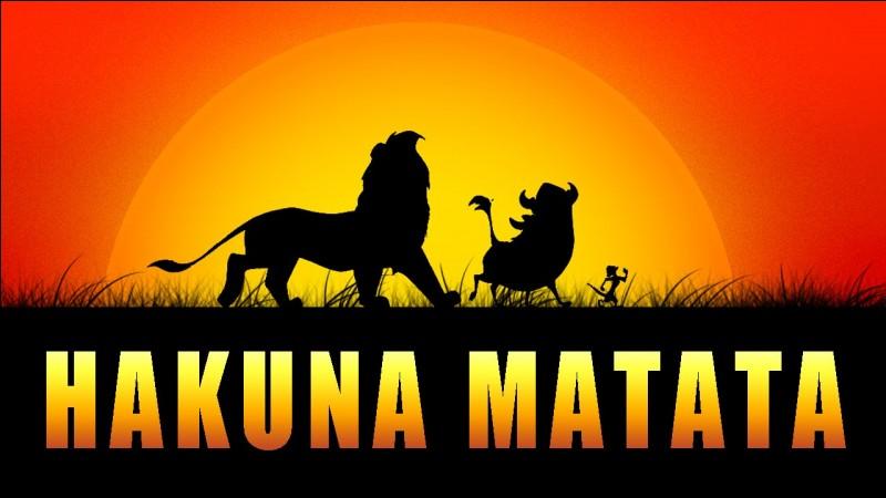 "Dans quel dessin animé entend-on ""Hakuna Matata"" ?"
