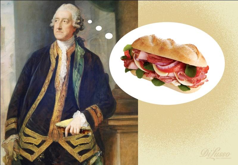Selon la légende, dans quelle circonstance le comte de Sandwich a-t-il l'idée de se faire servir de la viande froide et du fromage dans du pain ?