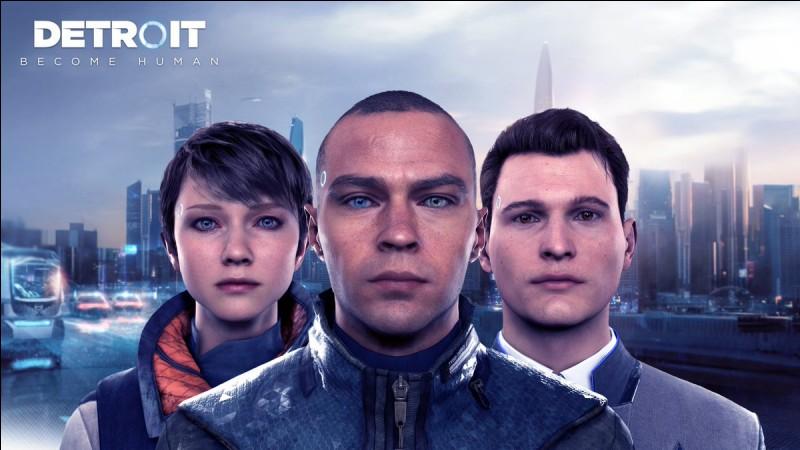Dans ce jeu, on incarne trois personnages se nommant Connor, Kara et Marcus. Parmi ces propositions, quel est leur point en commun ?