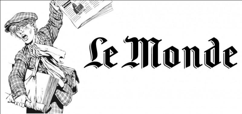 'Le Monde' est un journal...