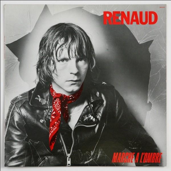 """Complétez la chanson """"Marche à l'ombre de Renaud"""" : ......d'là t'es pas de ma bande, casse-toi tu pues et marche à l'ombre"""" :"""