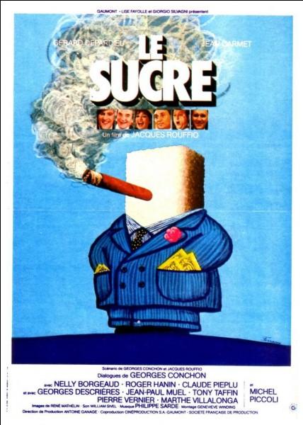 """Quel acteur français jouaient l'un des personnages principaux du film """"Le Sucre"""" de 1978 ?"""