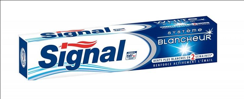 Quelle est la phrase qui sert à convaincre les gens d'acheter le dentifrice Signal ?
