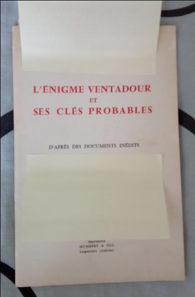 """Lequel de ces trois auteurs a écrit l'ouvrage """"L'énigme de Ventadour et ses clés probables"""" ?"""