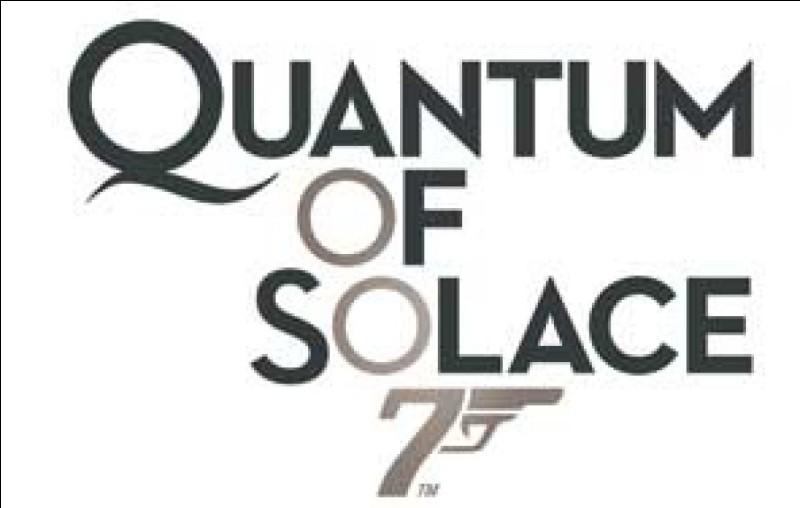 Qui joue le rôle de James Bond dans 'Quantum of Solace' ?