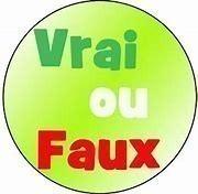 Culture générale : vrai ou faux ? (30)