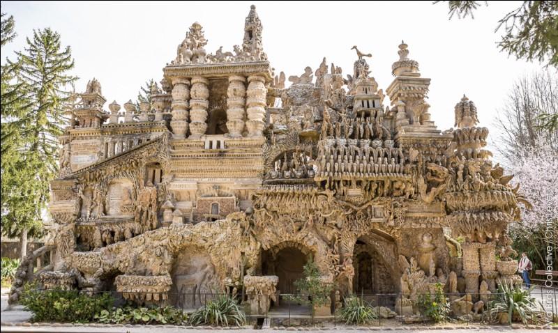 Dans quel département du sud de la France peut-on visiter le palais idéal du Facteur Cheval ?