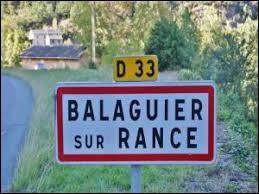 Comme vous pouvez le voir sur ce panneau, notre balade débute à l'entrée de Balaguier-sur-Rance. Village d'Occitanie, dans l'arrondissement de Millau, il se situe dans le département ...