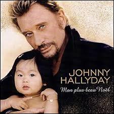 ''Mon plus beau Noël'' a été chanté par Johnny Hallyday après l'adoption de son 3e enfant. Quel prénom a été donné à cette petite fille ?