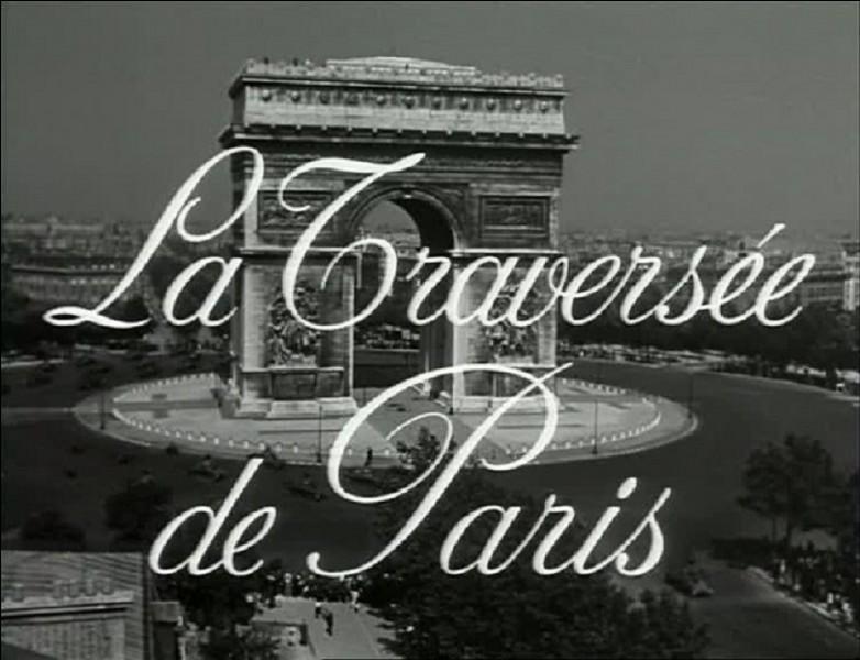 Qui prononce cette fameuse réplique 'Salauds d'pauvres !' dans le film 'La Traversée de Paris' ?