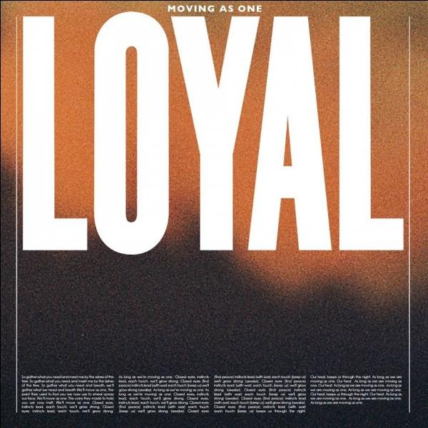 Quelle serait, pour toi, la meilleure loyauté ?