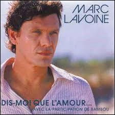 Marc Lavoine chante ''Dis-moi que l'amour'' avec Bambou. De qui fut-elle la dernière compagne ?