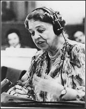 Ayant été l'épouse de Franklin Delano Roosevelt, elle dut jouer un double rôle étant donnée la maladie de son mari. Lorsqu'elle fut la Première dame des États-Unis, de 1933 à 1945, elle fut la première à donner à ce statut une toute autre dimension. Précurseur des Kennedy, elle soutint le mouvement américain pour les droits civiques.Elle a joué un rôle déterminant dans la création de l'ONU :