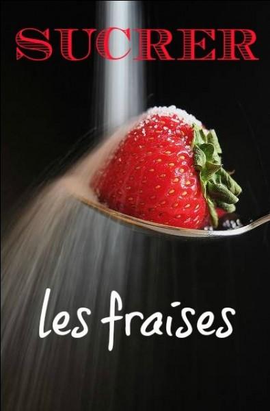 """Que signifie l'expression """"sucrer les fraises"""" ?"""