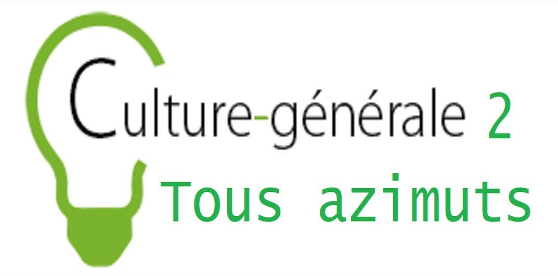 Culture générale tous azimuts (2)