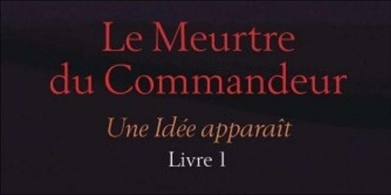 """""""Le Meurtre du Commandeur"""" est un livre signé :"""