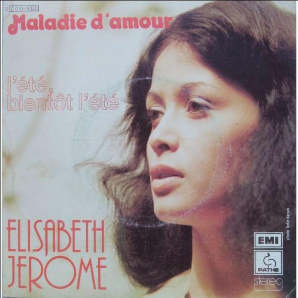 """Qui chante """"La Maladie d'amour"""" ?"""