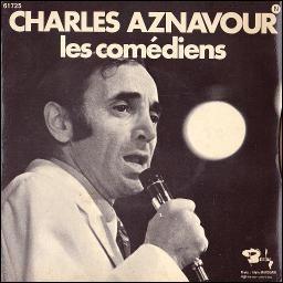 """Charles Aznavour nous chantait """"Viens voir les comédiens, voir les musiciens, voir...."""""""