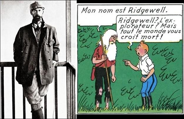 L'histoire du personnage de l'explorateur Ridgewell rappelle celle d'un célèbre explorateur du début du 20e s. Qui donc ?