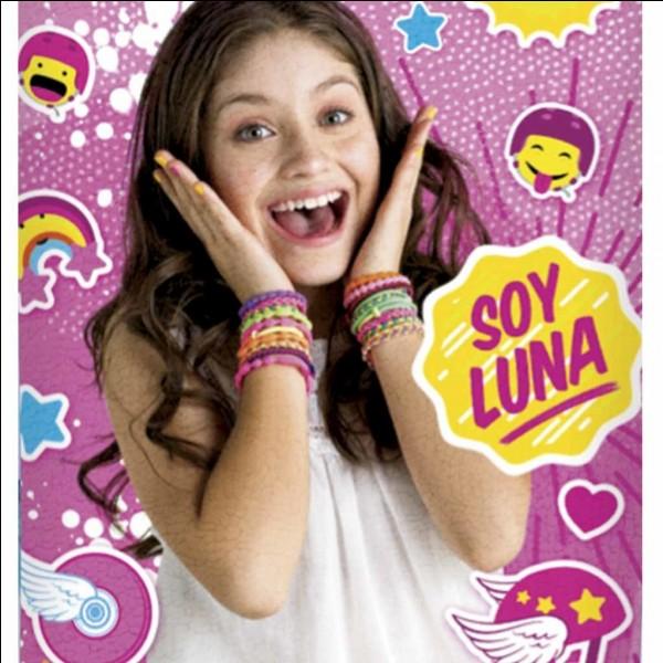"""Aimes-tu """"Soy Luna"""" ?"""
