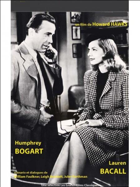 Quel est ce film réalisé par Howard Hawks avec Humphrey Bogart ?