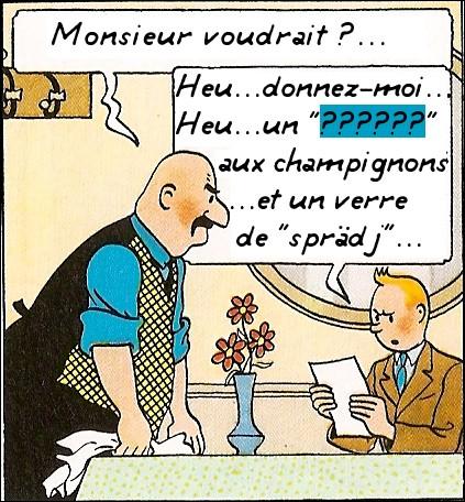 Tintin est en plein mystère syldave, et dans un restaurant qui plus est ! Quel était le nom du plat qu'il commande ?
