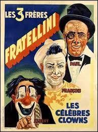 Les frères Fratellini étaient d'origine ...