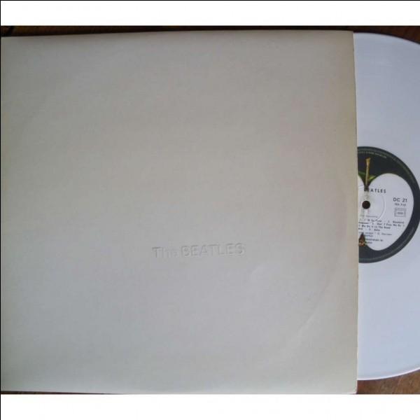 """Quel groupe a signé le disque que l'on appelle """"L'Album blanc"""" ?"""