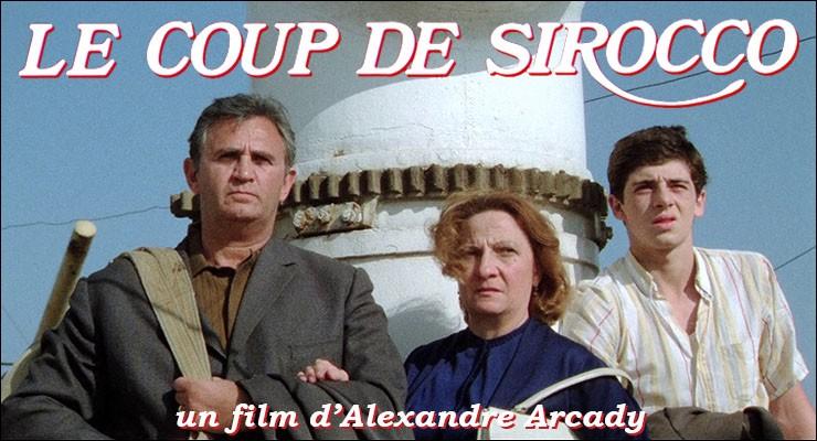 """""""Le Coup de sirocco"""" est un film d'Alexandre Arcady, mais qu'est-ce que le sirocco ?"""