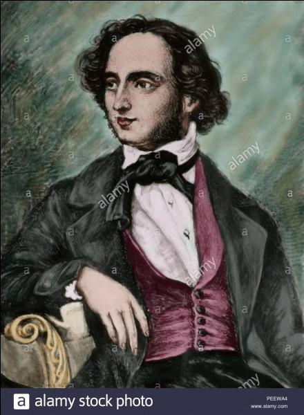 Plus couramment appelé Felix, complétez le nom de ce compositeur : Jackob Ludwig Felix ... .